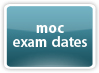 MOC Exam Dates